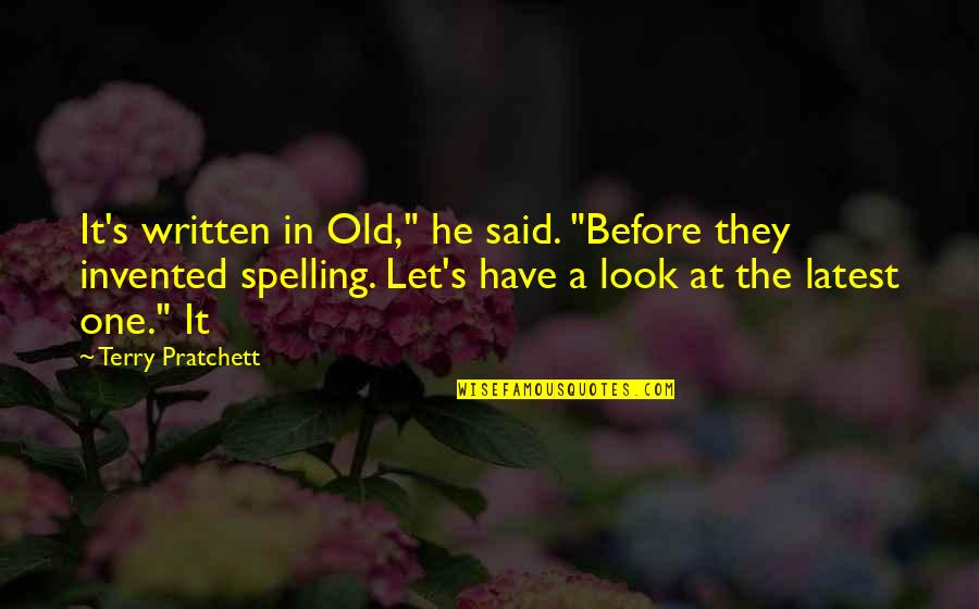 """Soupire Quotes By Terry Pratchett: It's written in Old,"""" he said. """"Before they"""