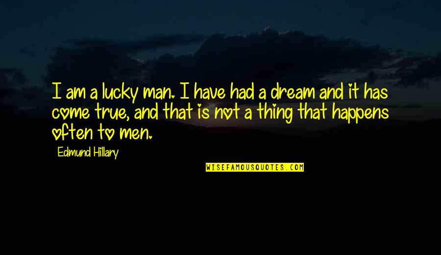 Sourav Ganguly Inspiring Quotes By Edmund Hillary: I am a lucky man. I have had