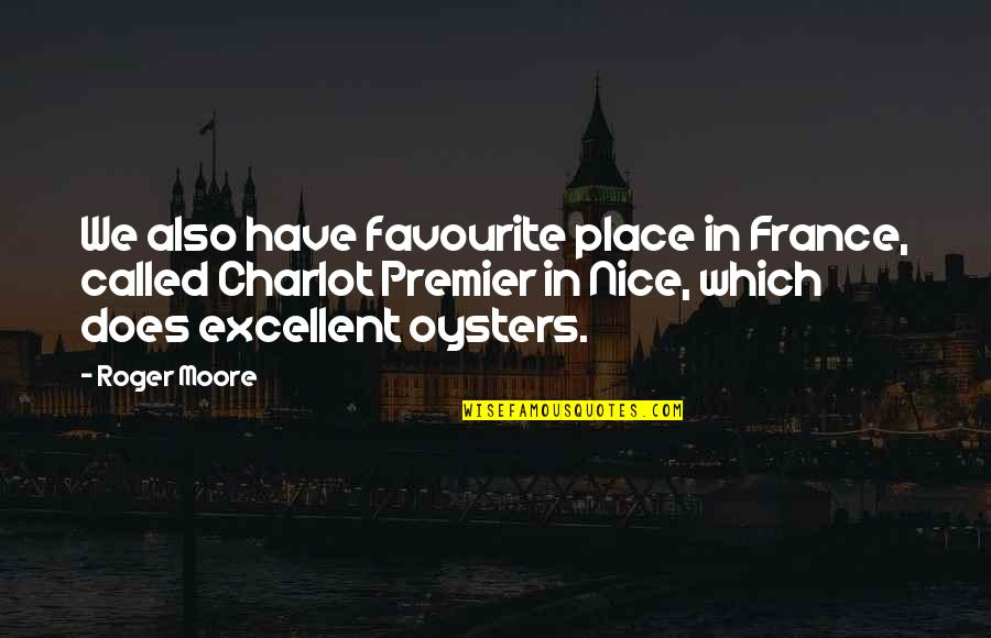 South Park Gregory Quotes By Roger Moore: We also have favourite place in France, called