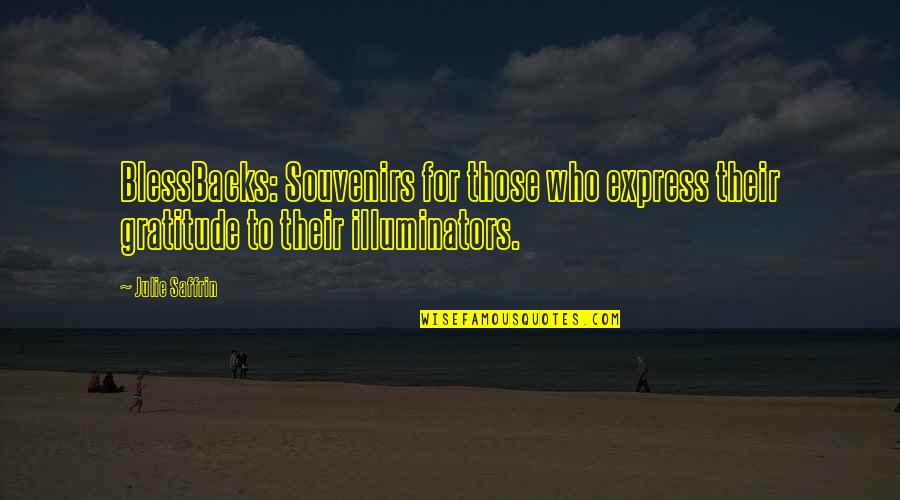 Souvenirs Quotes By Julie Saffrin: BlessBacks: Souvenirs for those who express their gratitude