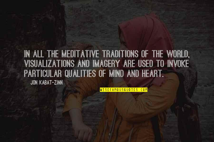 Soviet Ww2 Quotes By Jon Kabat-Zinn: In all the meditative traditions of the world,