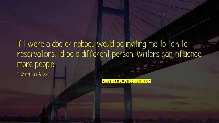 Soviet Ww2 Quotes By Sherman Alexie: If I were a doctor nobody would be