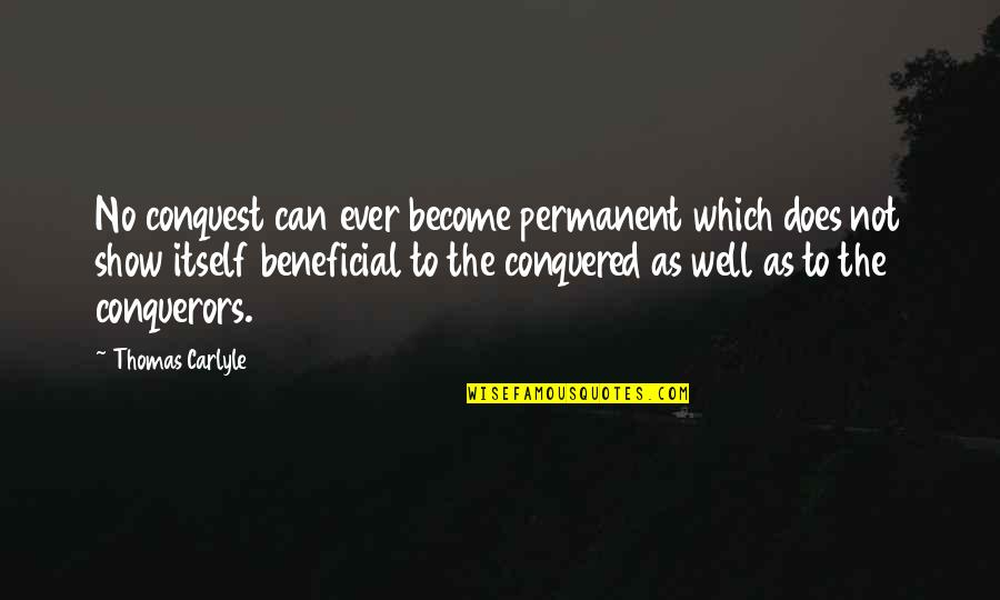 Soviet Ww2 Quotes By Thomas Carlyle: No conquest can ever become permanent which does