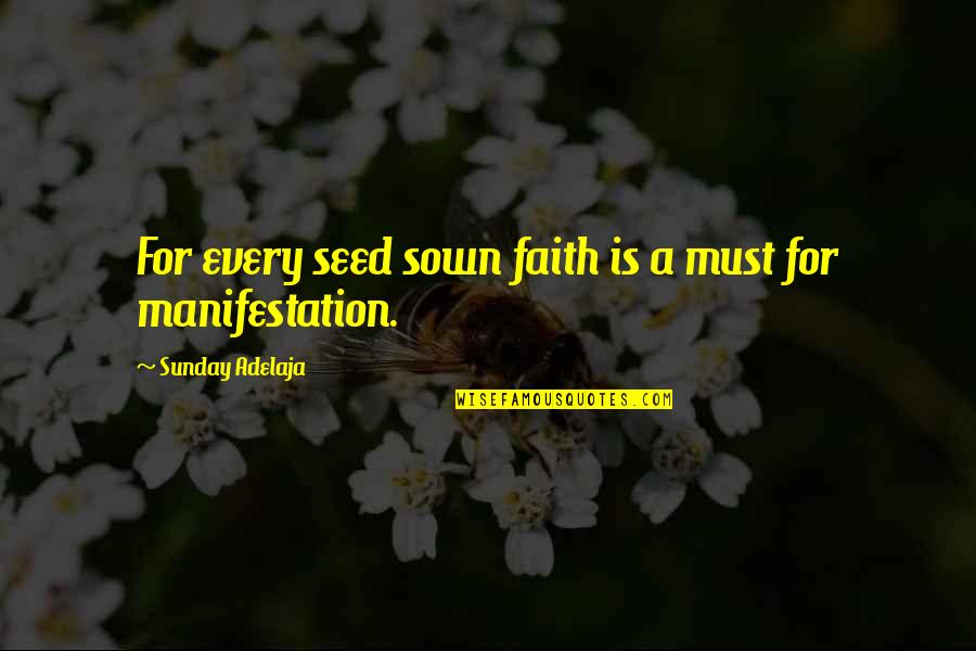 Sown Quotes By Sunday Adelaja: For every seed sown faith is a must