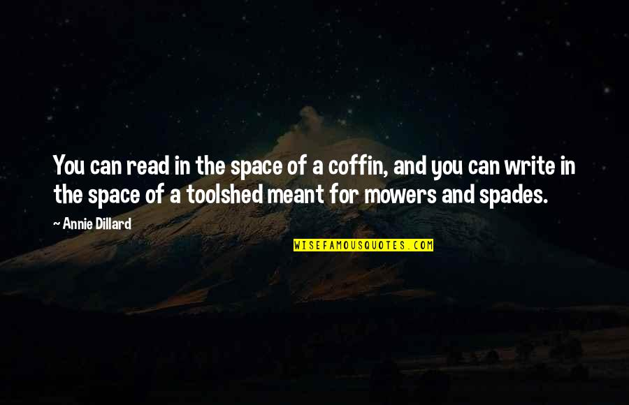 Space And Life Quotes By Annie Dillard: You can read in the space of a