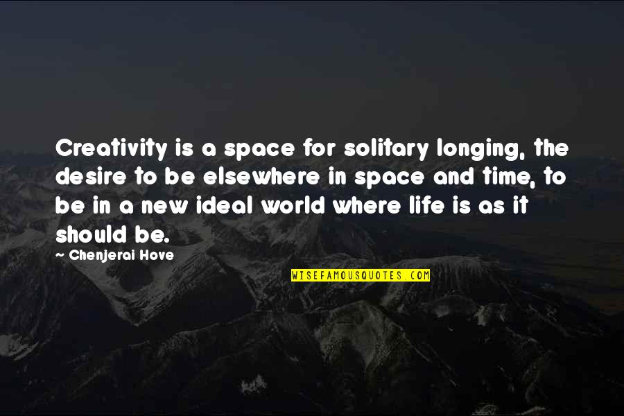 Space And Life Quotes By Chenjerai Hove: Creativity is a space for solitary longing, the