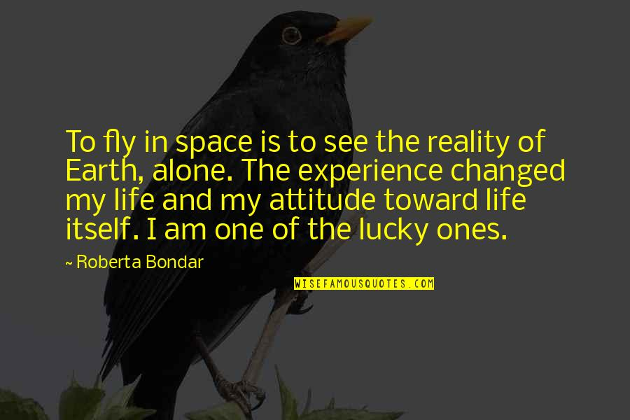 Space And Life Quotes By Roberta Bondar: To fly in space is to see the