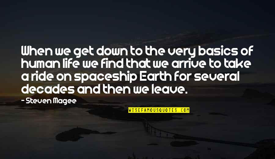 Space And Life Quotes By Steven Magee: When we get down to the very basics