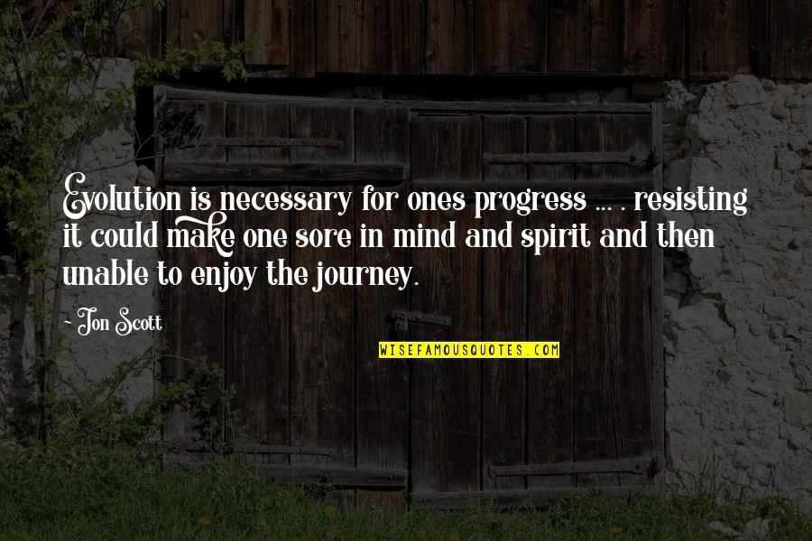 Space Ghost Coast To Coast Zorak Quotes By Jon Scott: Evolution is necessary for ones progress ... .