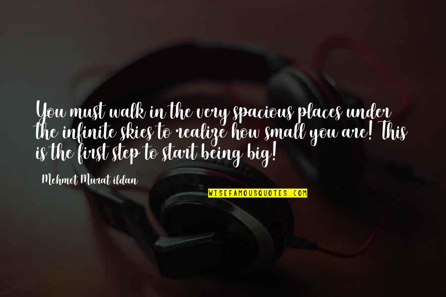 Spacious Quotes By Mehmet Murat Ildan: You must walk in the very spacious places