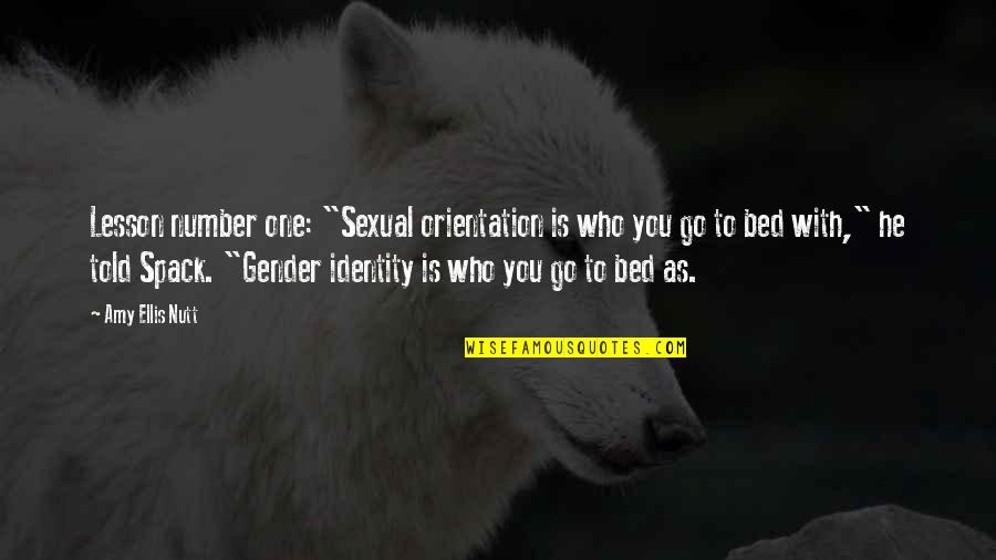 """Spack Quotes By Amy Ellis Nutt: Lesson number one: """"Sexual orientation is who you"""