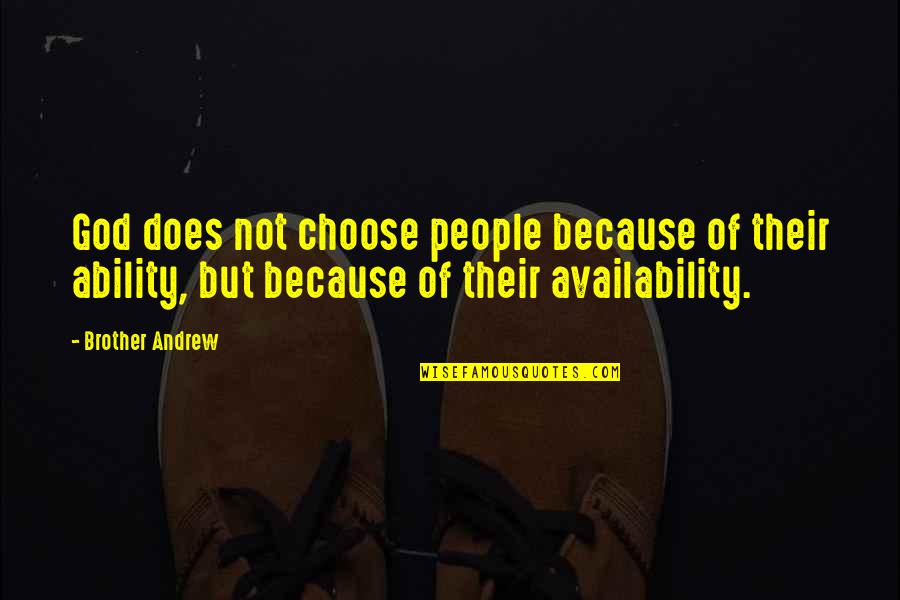 Spain Chile Quotes By Brother Andrew: God does not choose people because of their