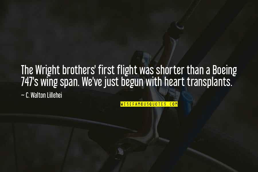 Span Quotes By C. Walton Lillehei: The Wright brothers' first flight was shorter than