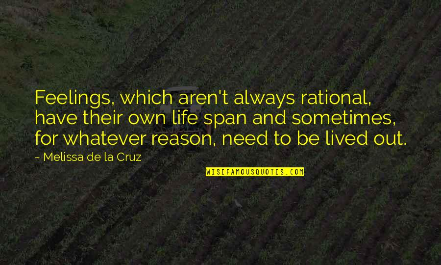 Span Quotes By Melissa De La Cruz: Feelings, which aren't always rational, have their own