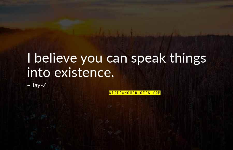 Speak Things Into Existence Quotes Top 10 Famous Quotes About Speak