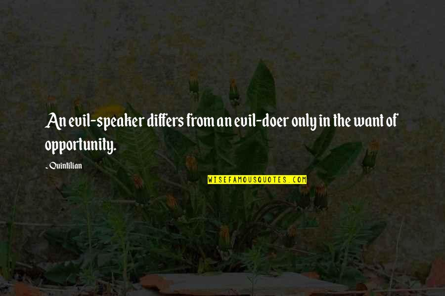 Speaker Quotes By Quintilian: An evil-speaker differs from an evil-doer only in