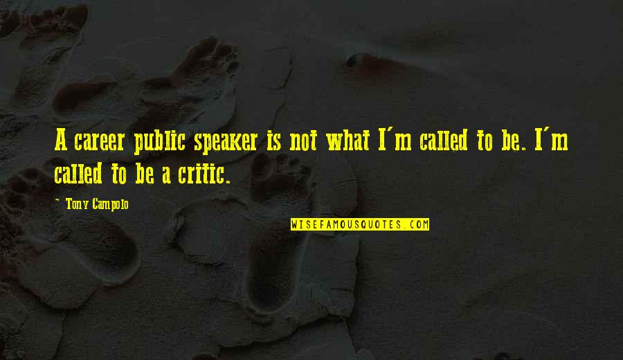Speaker Quotes By Tony Campolo: A career public speaker is not what I'm