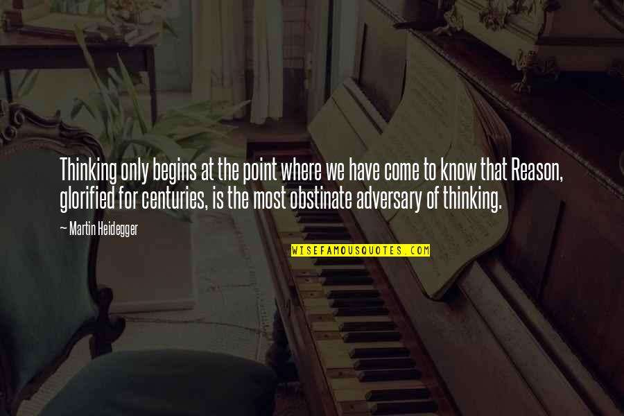 Speaking Kind Words Quotes By Martin Heidegger: Thinking only begins at the point where we