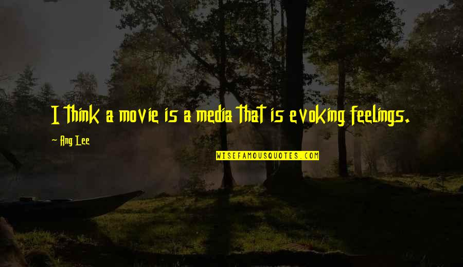 Spearhead From Space Quotes By Ang Lee: I think a movie is a media that