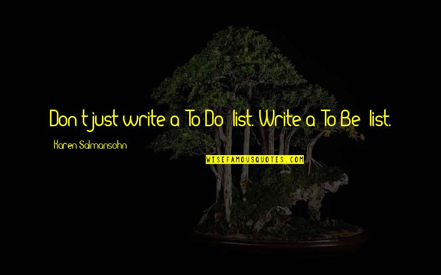 "Spearmint Quotes By Karen Salmansohn: Don't just write a ""To Do"" list. Write"