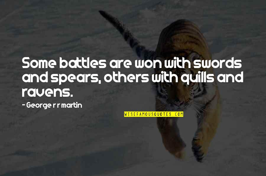 Spears's Quotes By George R R Martin: Some battles are won with swords and spears,