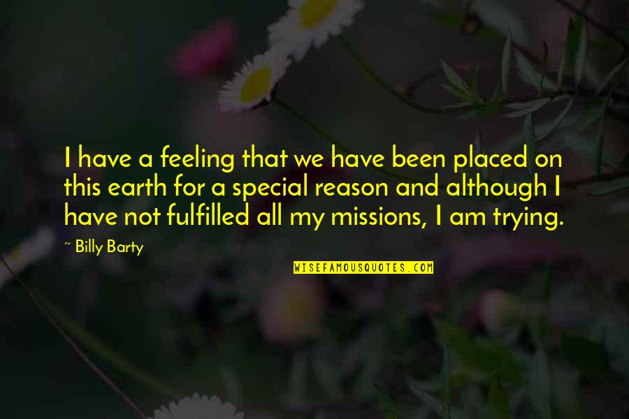 Special Feeling Quotes By Billy Barty: I have a feeling that we have been