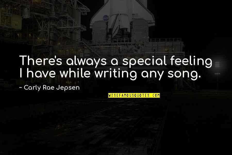 Special Feeling Quotes By Carly Rae Jepsen: There's always a special feeling I have while