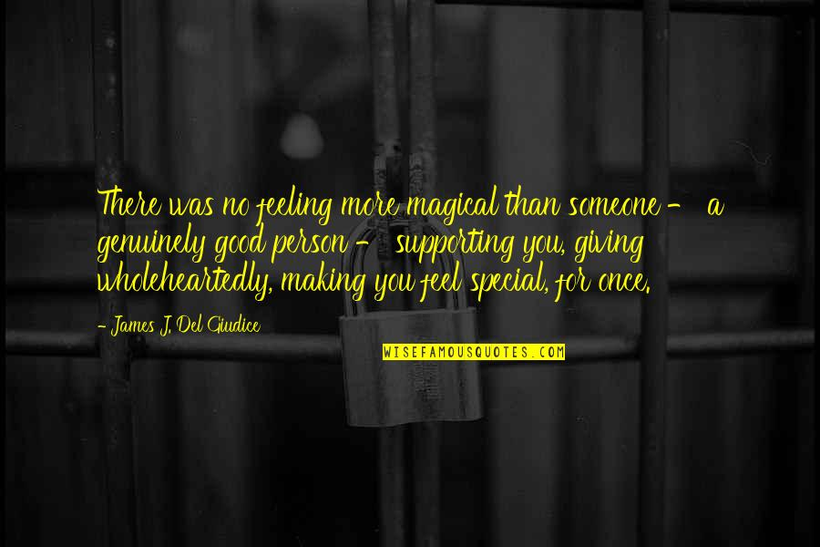 Special Feeling Quotes By James J. Del Giudice: There was no feeling more magical than someone