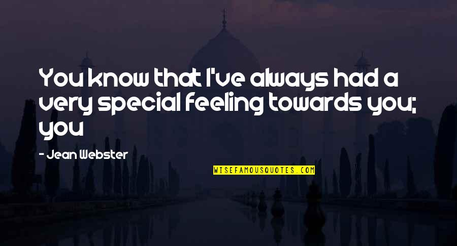 Special Feeling Quotes By Jean Webster: You know that I've always had a very
