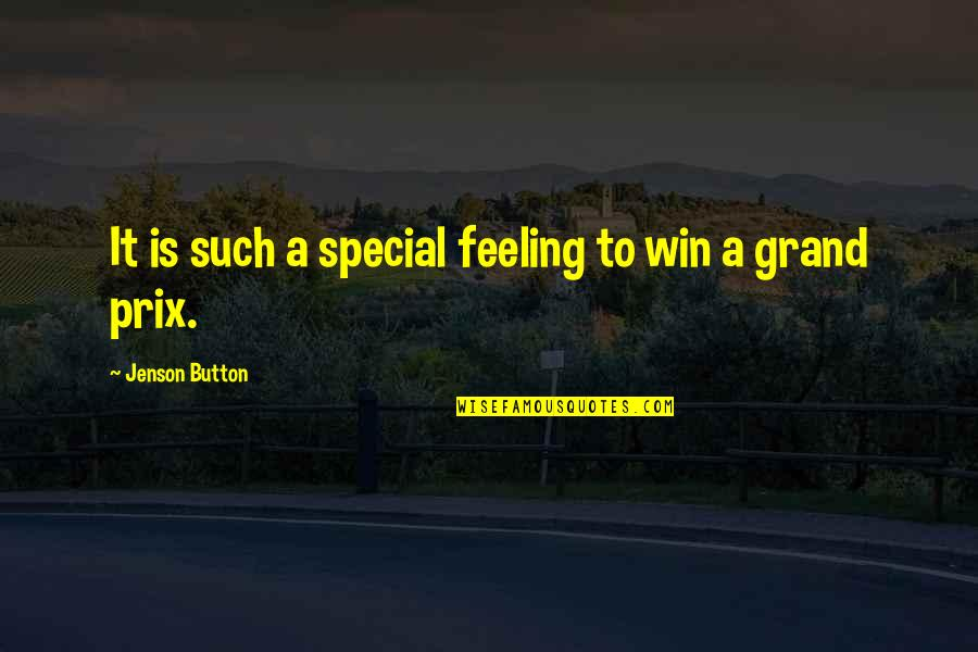 Special Feeling Quotes By Jenson Button: It is such a special feeling to win