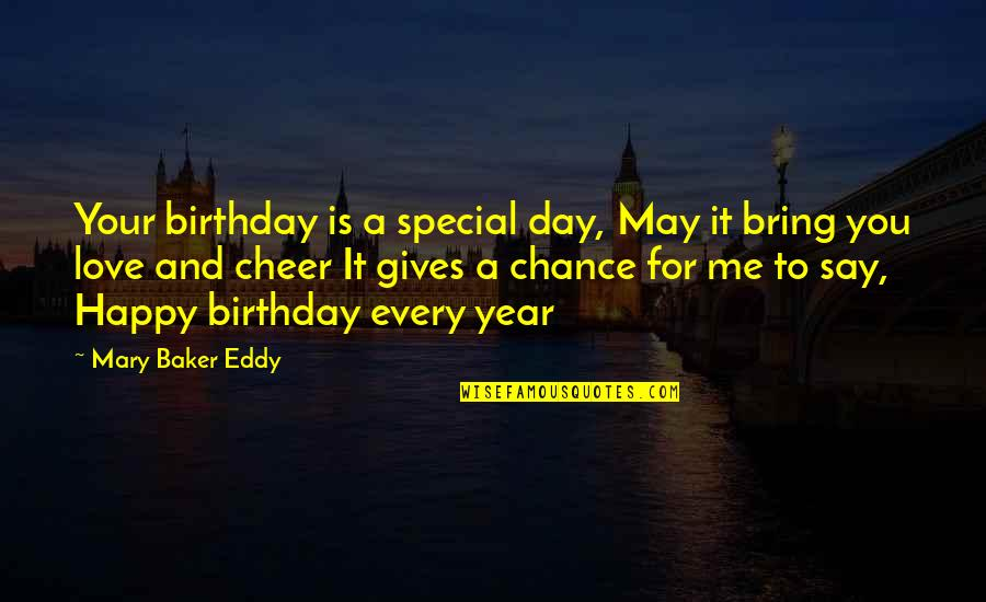 Special Love Day Quotes By Mary Baker Eddy: Your birthday is a special day, May it