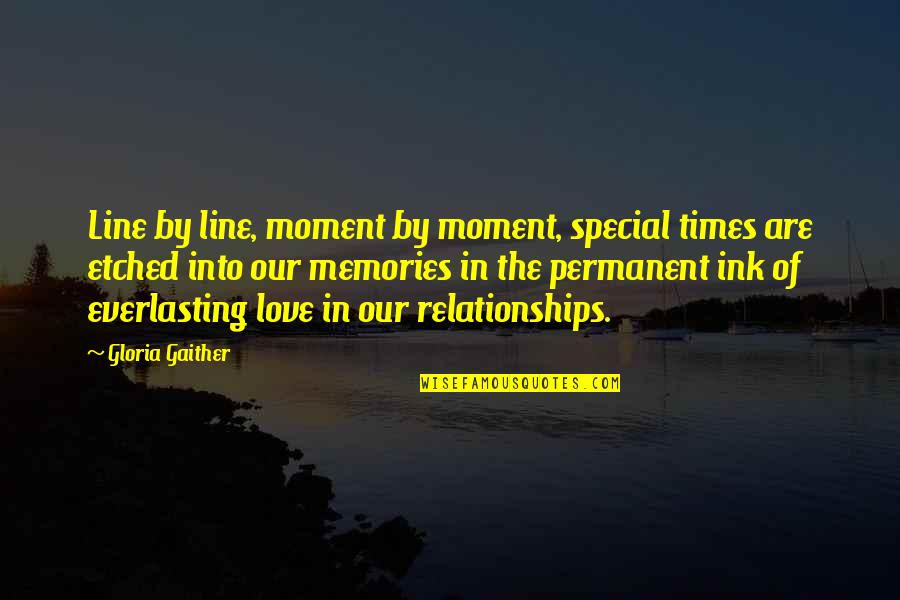 Special Love Quotes By Gloria Gaither: Line by line, moment by moment, special times