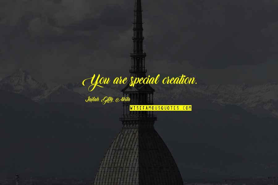 Special Love Quotes By Lailah Gifty Akita: You are special creation.
