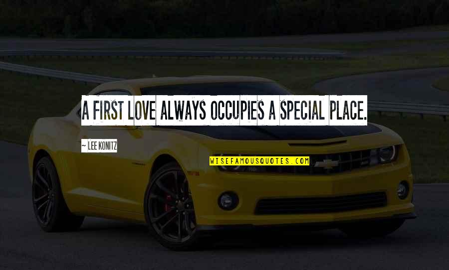 Special Love Quotes By Lee Konitz: A first love always occupies a special place.