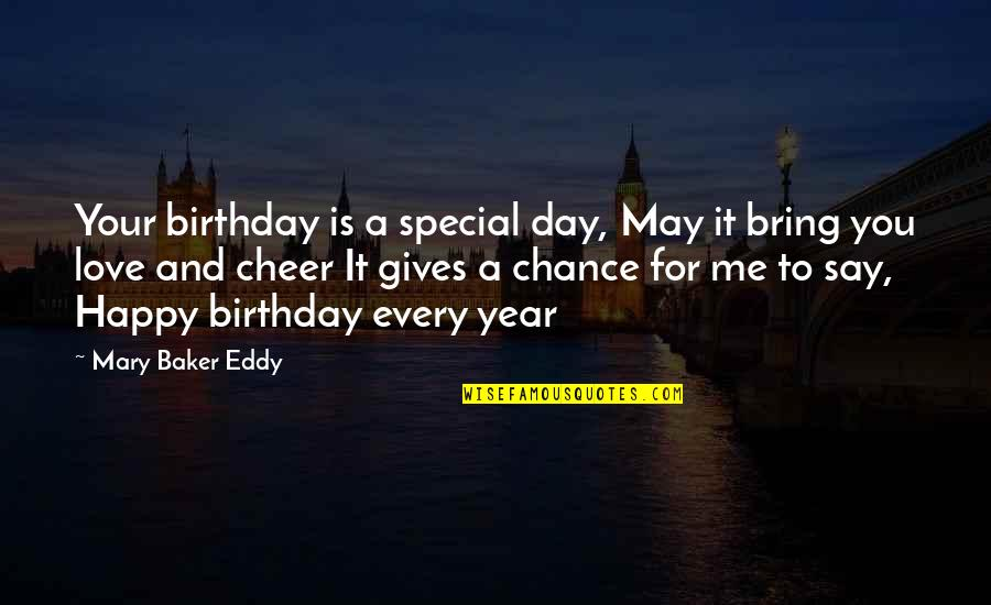 Special Love Quotes By Mary Baker Eddy: Your birthday is a special day, May it