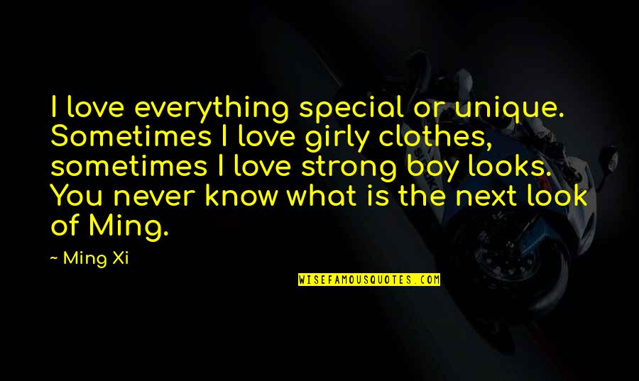 Special Love Quotes By Ming Xi: I love everything special or unique. Sometimes I