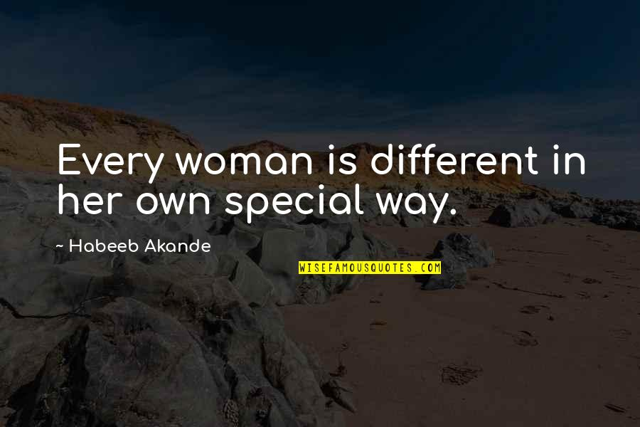 Special Woman Quotes By Habeeb Akande: Every woman is different in her own special