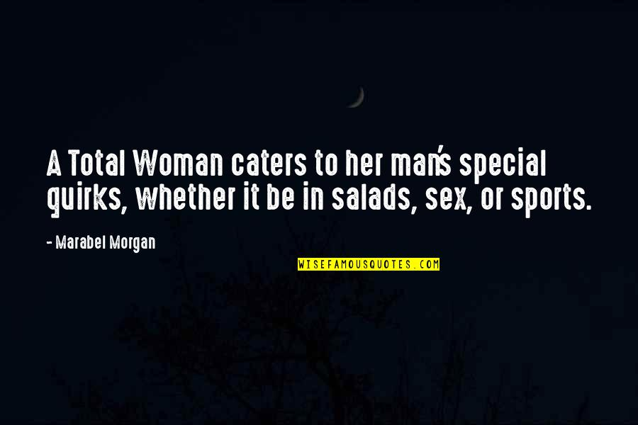 Special Woman Quotes By Marabel Morgan: A Total Woman caters to her man's special