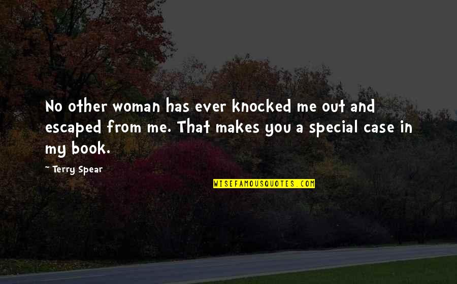 Special Woman Quotes By Terry Spear: No other woman has ever knocked me out