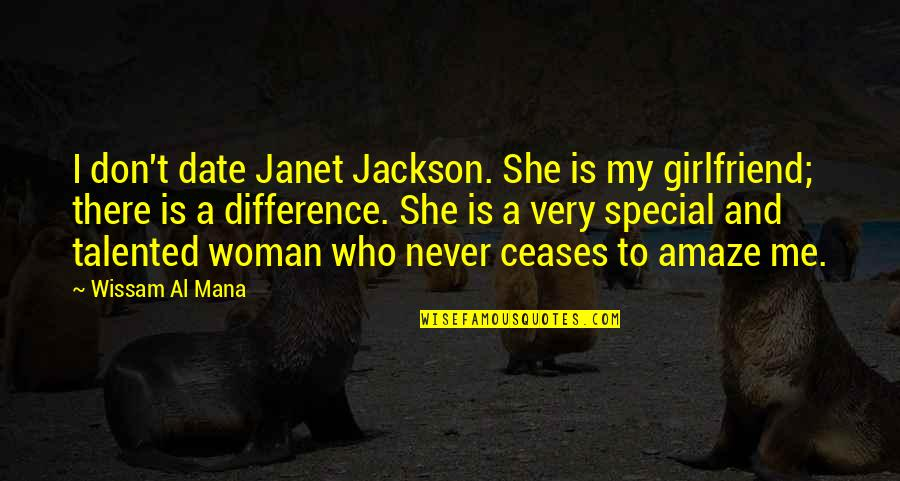 Special Woman Quotes By Wissam Al Mana: I don't date Janet Jackson. She is my