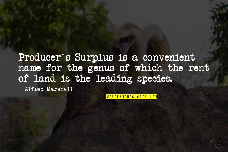 Species's Quotes By Alfred Marshall: Producer's Surplus is a convenient name for the