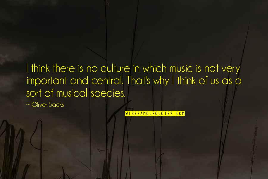 Species's Quotes By Oliver Sacks: I think there is no culture in which