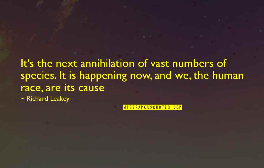 Species's Quotes By Richard Leakey: It's the next annihilation of vast numbers of