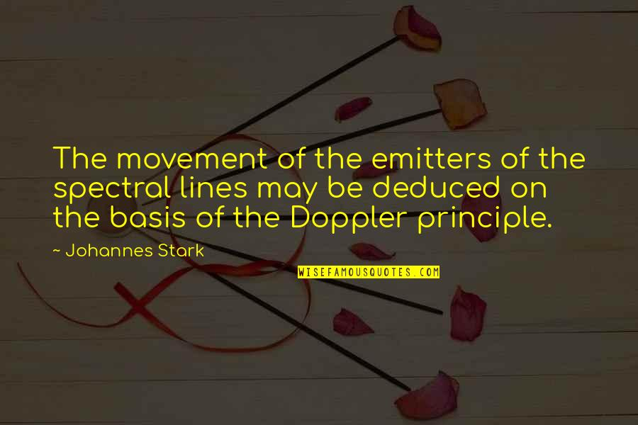 Spectral Quotes By Johannes Stark: The movement of the emitters of the spectral