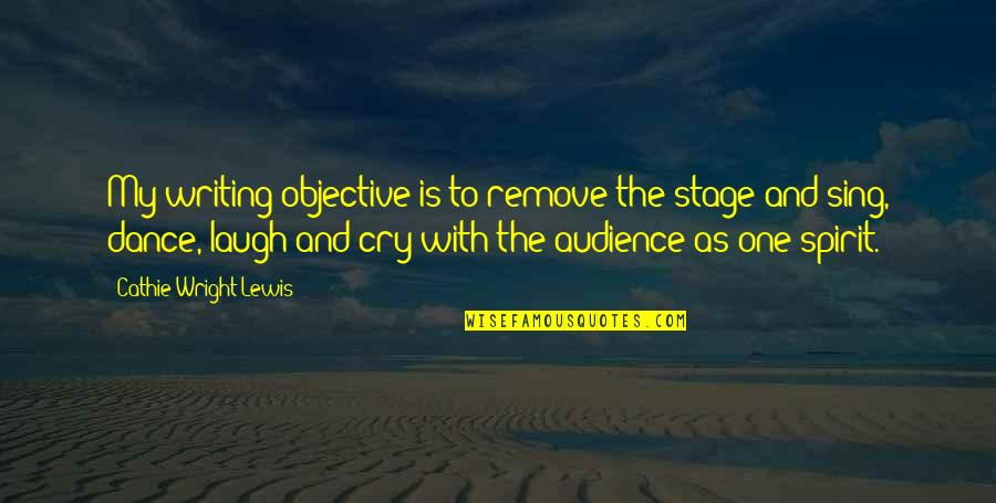 Speculative Fiction Quotes By Cathie Wright-Lewis: My writing objective is to remove the stage