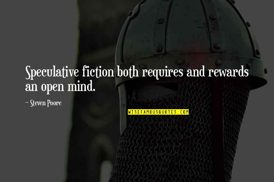 Speculative Fiction Quotes By Steven Poore: Speculative fiction both requires and rewards an open
