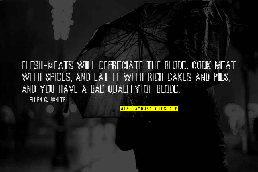 Speech Bubble Quotes By Ellen G. White: Flesh-meats will depreciate the blood. Cook meat with