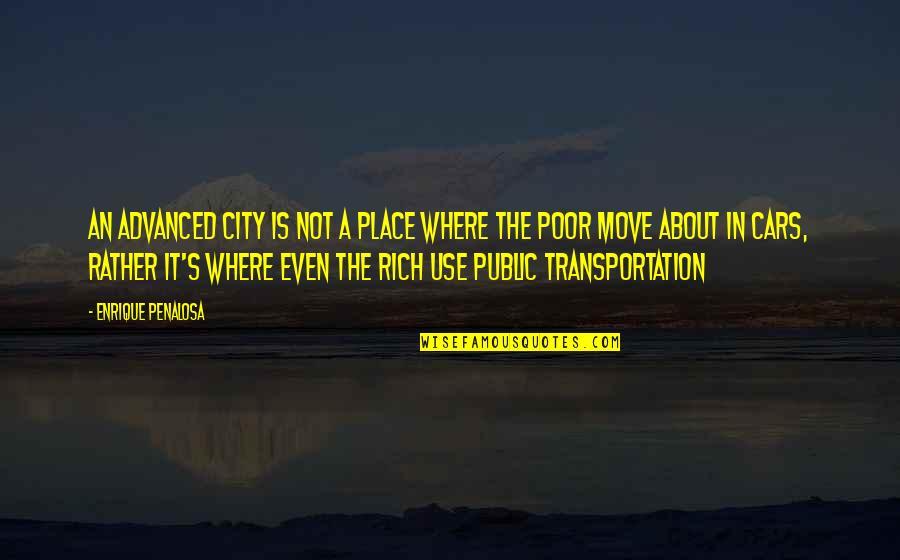 Speech Bubble Quotes By Enrique Penalosa: An advanced city is not a place where