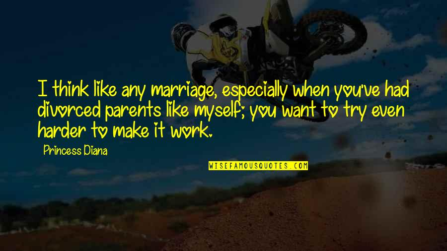 Speech Bubble Quotes By Princess Diana: I think like any marriage, especially when you've