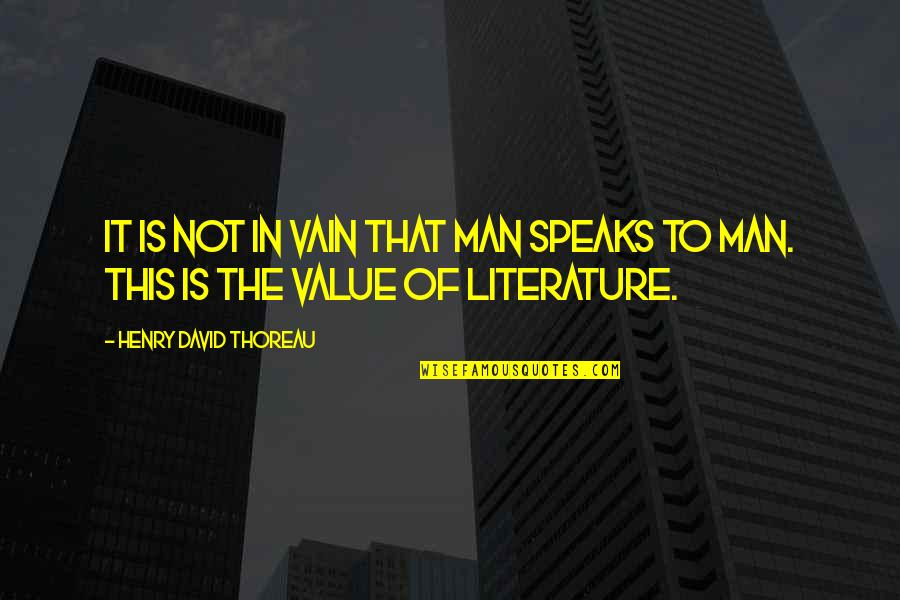 Speech Communication Quotes By Henry David Thoreau: It is not in vain that man speaks